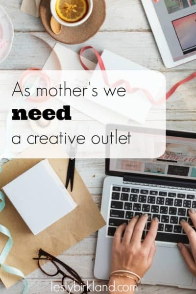 As mothers, we need a creative outlet