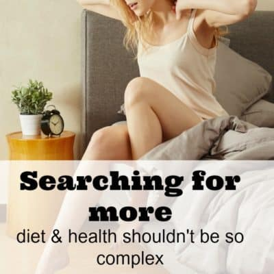 Searching for something more – diet and health shouldn't be so complex