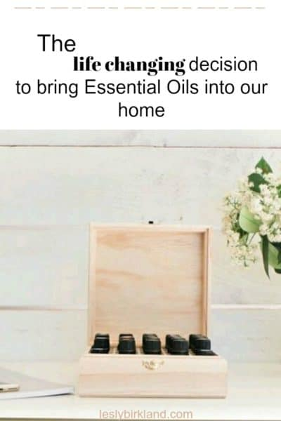 The life changing decision to bring Essential Oils into our home